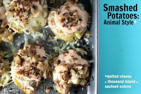 Smashed potatoes animal style jewhungry